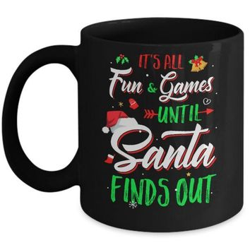 IKCKIJ3 It's All Fun Games Until Santa Finds Out Mug