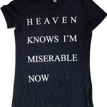 Womens Heaven Knows I'm Miserable Now dark heather gray T Shirt S, M, L, XL the smiths morrissey