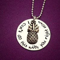 "Psych Fan ""I can't do this with you right now"" Necklace - Hand Stamped Stainless Steel with Pineapple Charm - Shawn and Gus Quotes - Geekery"