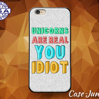 Unicorn Funny Quote Unicorns Are Real You Idiot Tumblr Custom Case iPhone 4 and 4s and iPhone 5 and 5s and 5c and iPhone 6 and 6 Plus +