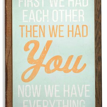 Poncho & Goldstein 'First We Had Each Other' Sign - Blue