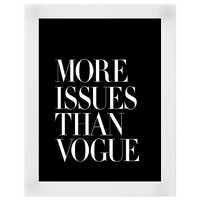 More Issues Than Vogue Black White Wood Framed Art Print