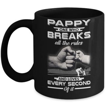 DCKIJ3 Pappy One Who Breaks All The Rules And Loves Every Second Of It Mug