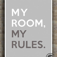 My Room My Rules Print, dorm Inspirational Quote, dormroom rule Poster, rule typography, house wall art, teenager typographic print decor