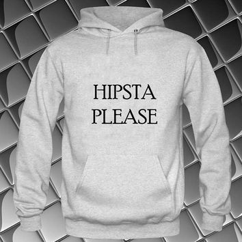 hipsta please Hoodies Hoodie Sweatshirt Sweater white and beauty variant color Unisex size