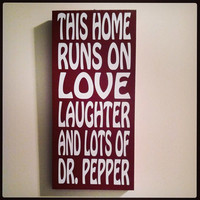 This Home Runs On Love Laughter And Lots Of Dr. Pepper 12x24 Wood Sign Quote Art Home Decor House Doctor Pepper Red Black Vinyl