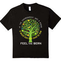If environment was a bank feelthebern climate change t-shirt