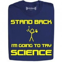 Guys : Stand Back I Am Going To Try Science New Funny Design T Shirts And Hoodies