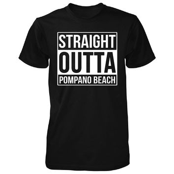 Straight Outta Pompano Beach City. Cool Gift - Unisex Tshirt