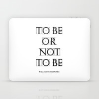 """To Be Or Not To Be"" William Shakespeare Laptop & iPad Skin by White Print Design"