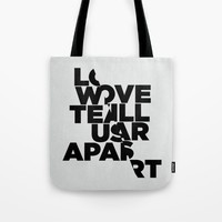 LOVE WILL TEAR US APART Tote Bag by Three Of The Possessed