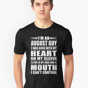 'I'm A august Guy' T-Shirt by phongtrandesign