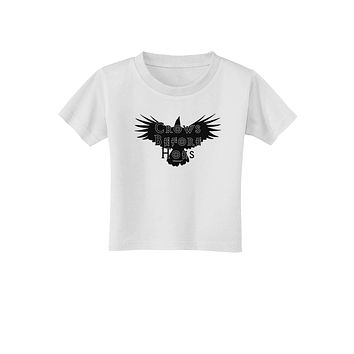 Crows Before Hoes Design Toddler T-Shirt by TooLoud