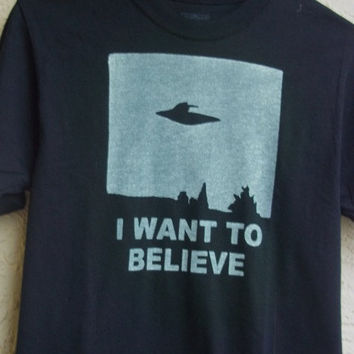GLOW In The Dark Shirt // I Want To Believe Shirt // Mens or Womens (S,M,L,XL,2XL)