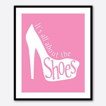 It's all about the shoes - Teen Tween Wall Art - Typography - Fashion Shoe - 8 x 10 print Girl's Room Decor - Pink Turquoise Black & white
