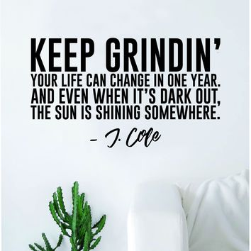 J Cole Keep Grindin Quote Wall Decal Sticker Room Art Vinyl Rap Hip Hop Lyrics Music Cole World
