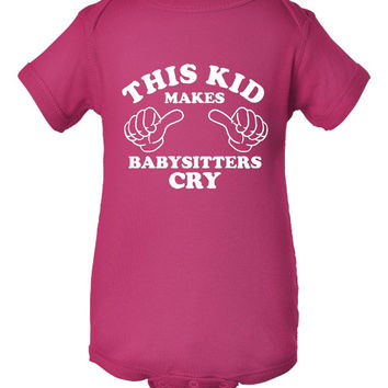 This Kid Makes Baby Sitters Cry Funny Printed Graphic Creeper Toddler T Shirt All Sizes Newborn to 6T Funny Tee