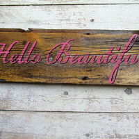 Hand painted Reclaimed Wood wall Sign Quote for Girl, Hello Beautiful