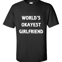 Worlds Okayest Girlfriend Boyfriend Relationship Dating-Unisex Tshirt