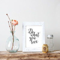 Do what you love Minimalist print office wall art dorm room decor calligraphy print Motivational Quote Typography quote Inspirational quote