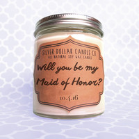 Will you be my Maid of Honor, Maid of Honor Candle, bridesmaid gift, Personalized candle, Bridesmaid Gift, Will you be my bridesmaid
