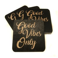 Good Vibes Only Wood Coasters