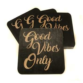 Wood Coasters Good Vibes Only