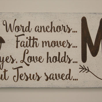 Wood Sign Christian Wall Art Distressed Wood Rustic Wall Decor The Word Anchors Me But Jesus Saved Me Shabby Chic Handmade Vintage