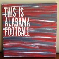 Canvas Quote Painting Alabama football 12x12 by heathersm87