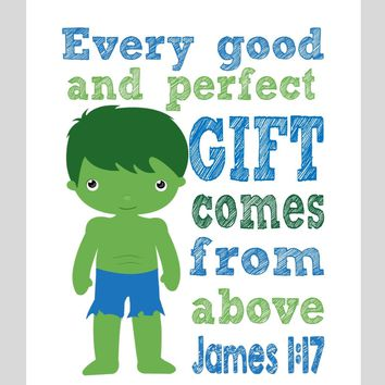 Hulk Superhero Christian Nursery Decor Print - Every Good and Perfect Gift Comes From Above - James 1:17