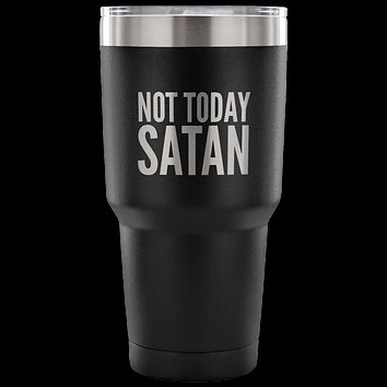 Not Today Satan Tumbler Metal Mug Double Wall Vacuum Insulated Hot Cold Travel Cup 30oz BPA Free