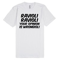 Ravioli Ravioli Your Opinion Is Wrongioli