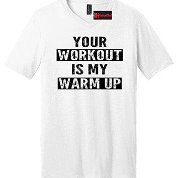Comical Shirt Men's Your Workout Is My Warm Up V-Neck Tee