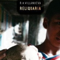 Reliquaria by R. A. Villanueva: University of Nebraska Press 9780803296381 PaperBack - Strand Book Store, ABAA
