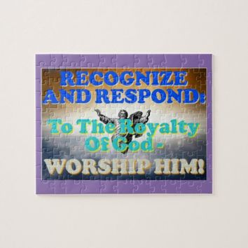 Recognize and respond to God's royalty! Jigsaw Puzzle