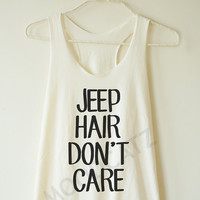 Jeep hair don't care shirt funny shirt text shirt cool shirt funny top summer top women shirt racer shirt racer women tank top women tshirt