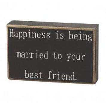 Happiness Is Being Married Box Sign