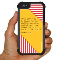 "iPhone 5 BruteBoxTM Case - Bridesmaids - Movie Quote - ""Why can't you be happy for me..."" - 2 Part Rubber and Plastic Protective Case"