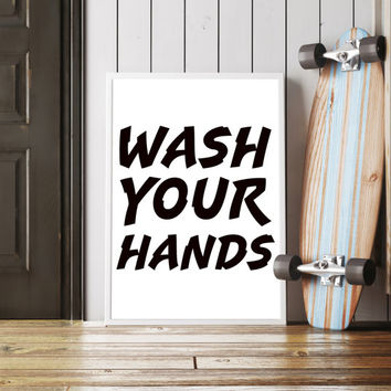 Printable art WASH YOUR HANDS, bathroom decor, bathroom art, poster print, wall art, home decor, wash your hands art, print poster