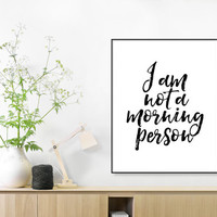 BEDROOM DECOR I'm Not A Morning Person,Printable Quote,Apartment Decor,Dorm Room,Funny Wall Art,Print Gallery,Wall Decor,Monday you Bastard