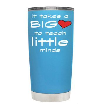 TREK It Takes a Big Heart to Teach on Baby Blue 20 oz Tumbler Cup