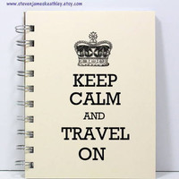 Travel Journal Notebook Sketch Book Diary - Keep Calm and Travel On - Ivory