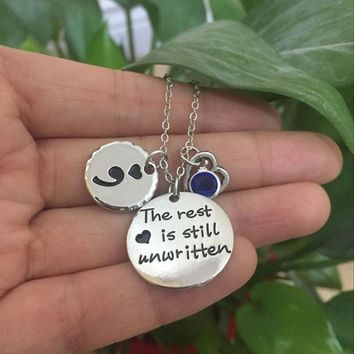 """The rest is still unwritten"" Semicolon Necklace Suicide Awareness Pendant Necklaces ping Can Choose Birthstone YP3133"