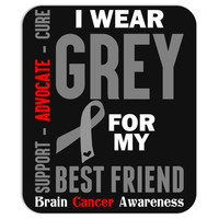I Wear Grey For My Best Friend (Brain Cancer Awareness) Mousepad