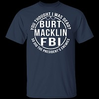 Burt Macklin FBI T-Shirt