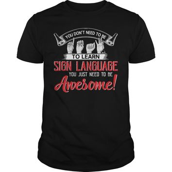 You don't need to learn sign language you just need be awesome shirt Premium Fitted Guys Tee