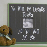 Brown Green Decor Baby Nursery Wall Art 16x16 Frame Sign - We Will Be Friends Forever