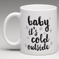 Mug - Baby It's Cold Outside