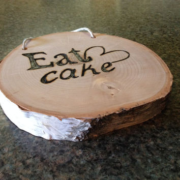 Eat Cake Sign, Custom Wood Burned
