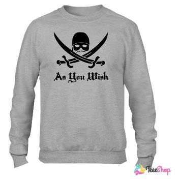 As You Wish Crewneck sweatshirtt